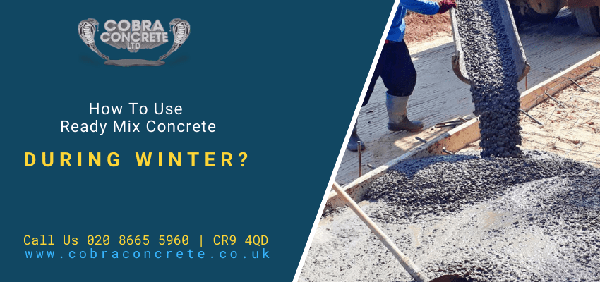 How To Use Ready Mix Concrete For Your Project During Winter?