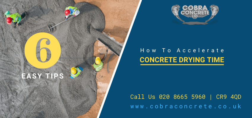 Know How To Accelerate Concrete Drying Time With 6 Easy Tips