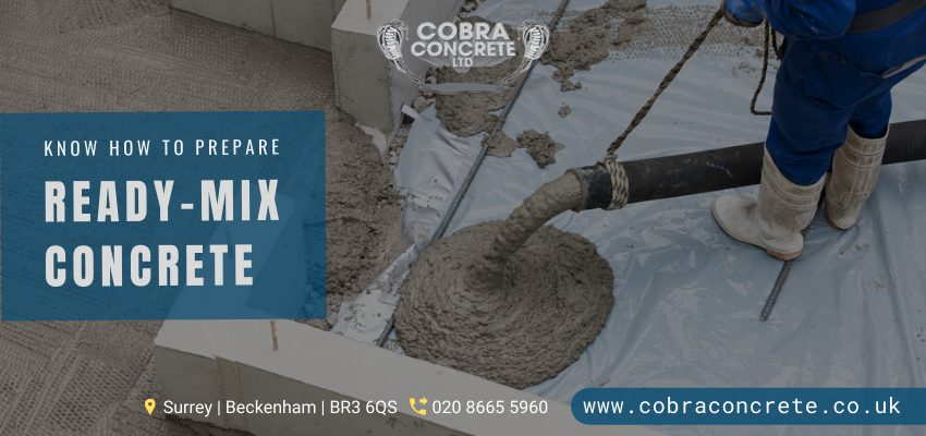 Know How Ready-Mix Concrete Is Prepared By Suppliers In Sidcup