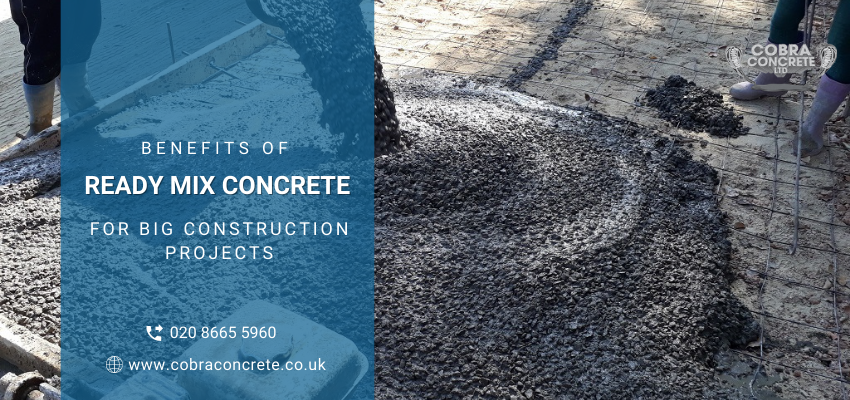 Benefits of Ready-Mix Concrete for Big Construction Projects